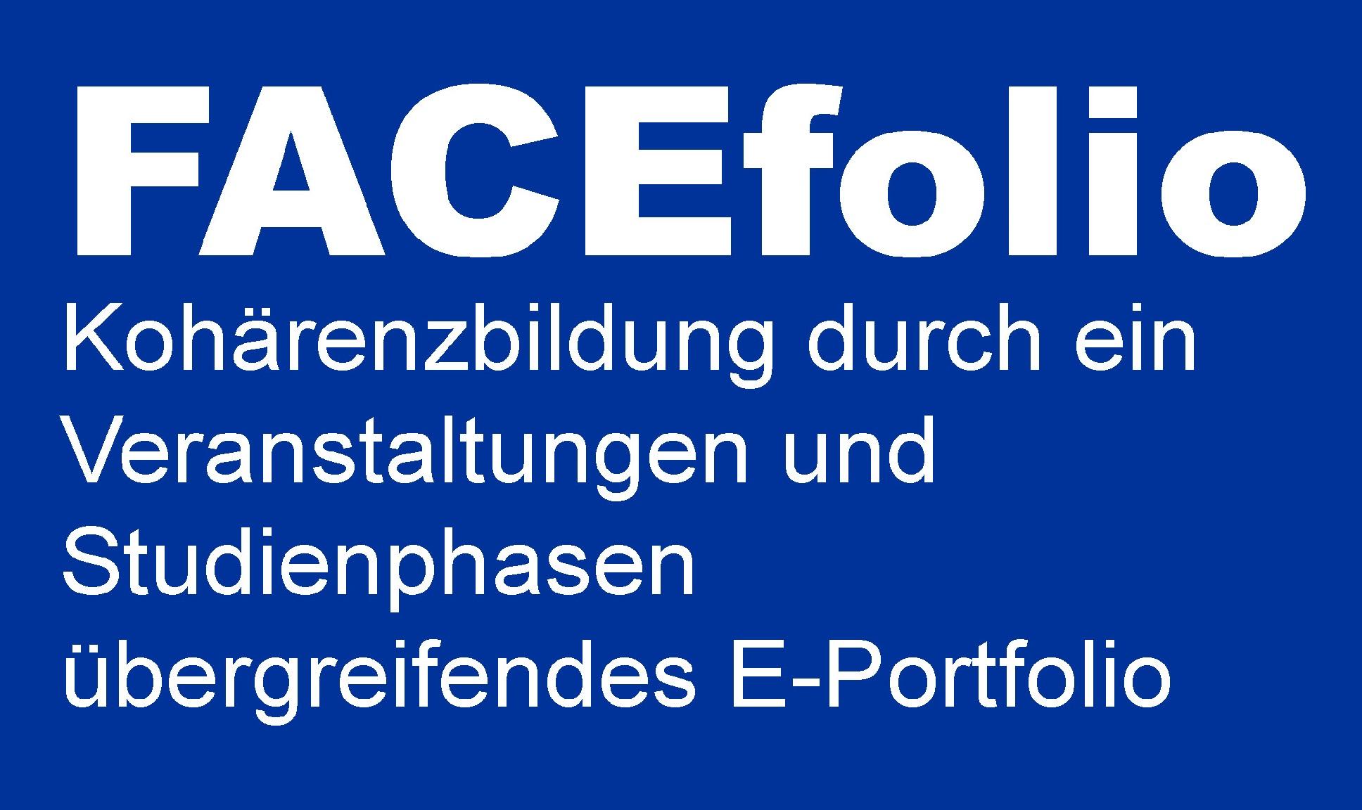 FACEfolio - Kohärenzbildung durch ein Veranstaltungen und Studienphasen übergreifendes E-Portfolio